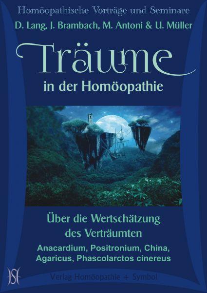 Träume in der Homöopathie. Über die Wertschätzung des Verträumten. Anacardium, Positronium, China, Agaricus, Phascolarctos cinereus