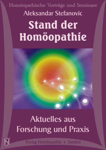 Der Stand der Homöopathie. Aktuelles aus Forschung und Praxis