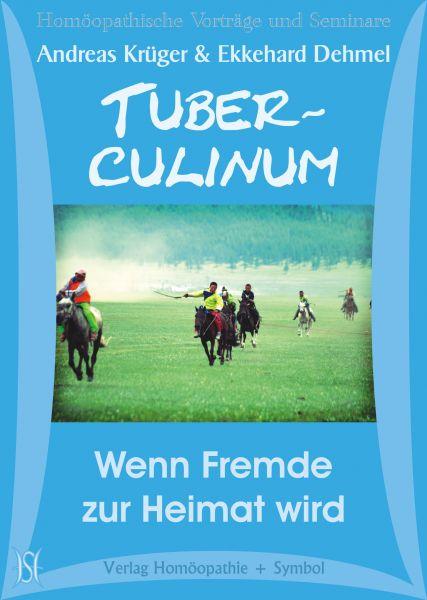 Tuberculinum - Wenn Fremde zur Heimat wird