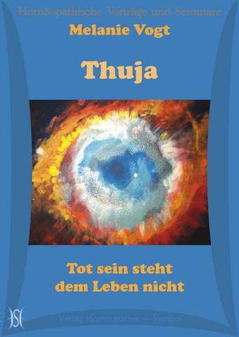 Thuja. Tot sein steht dem Leben nicht