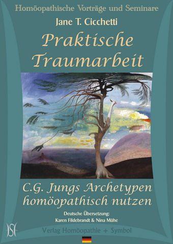 Praktische Traumarbeit - C. G. Jungs Archetypen homöopathisch nutzen