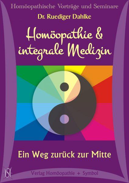 Homoopathie Integrale Medizin Ein Weg Zuruck Zur Mitte Dahlke