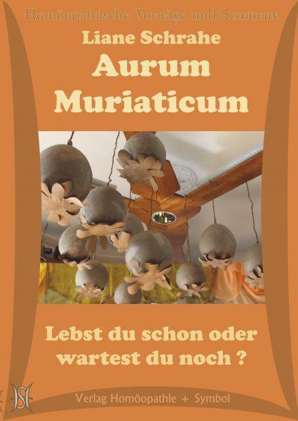 Aurum Muriaticum - Lebst du schon oder wartest du noch?
