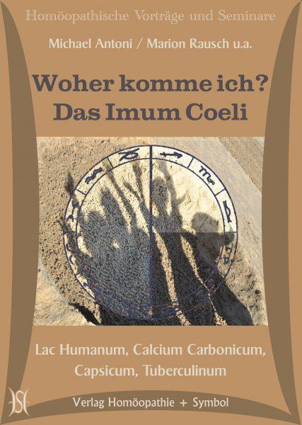 Woher komme ich? Lac humanum, Calcium carb., Capsicum, Tuberculinum (Das Imum Coeli)