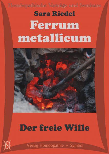 Ferrum metallicum. Der freie Wille