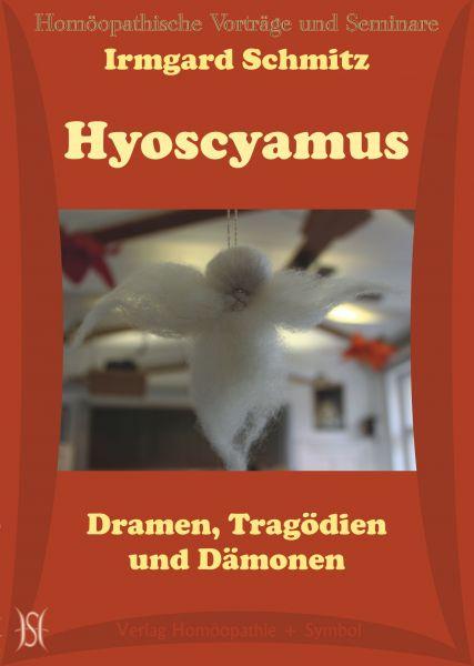 Hyoscyamus - Dramen, Tragödien und Dämonen