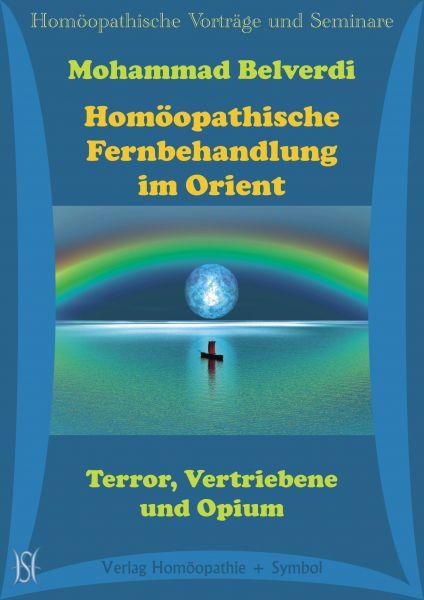 Homöopathische Fernbehandlung im Orient. Terror, Vertriebene und Opium