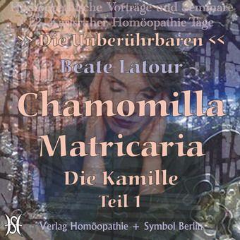 Chamomilla Matricaria - Die Kamille I / II (2 Teile)