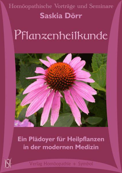 Pflanzenheilkunde. Ein Plädoyer für Heilpflanzen in der modernen Medizin.