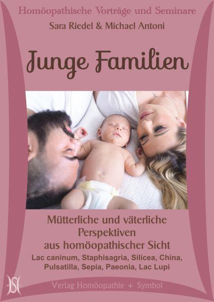 Junge Familien. Mütterliche und väterliche Perspektiven aus homöopathischer Sicht