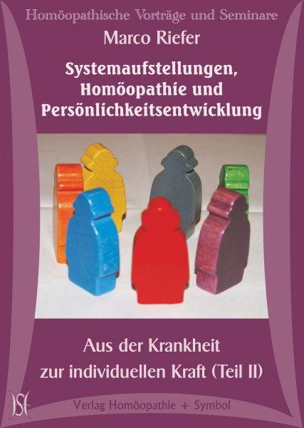 Systemaufstellungen, Homöopathie und Persönlichkeitsentwicklung. Teil II