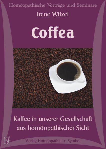 Coffea. Kaffee in unserer Gesellschaft aus homöopathischer Sicht