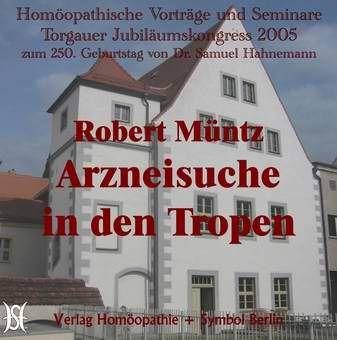 """Torgauer Jubiläumskongress 2005: """"Hahnemanns Weg zum Organon"""""""