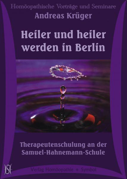 Heiler und heiler werden in Berlin. Therapeutenschulung an der Samuel-Hahnemann-Schule.