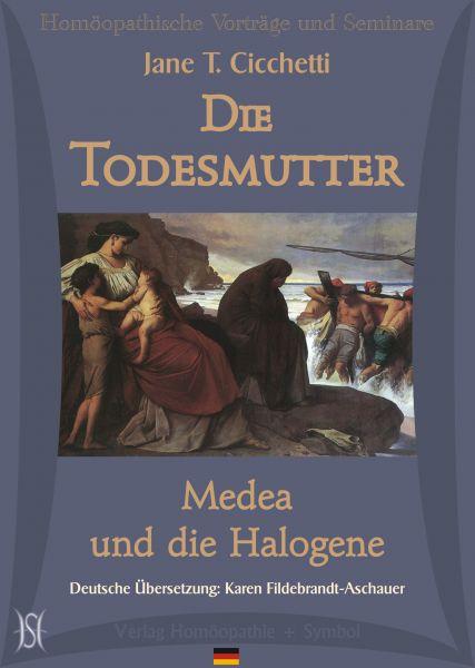 Die Todesmutter - Medea und die Halogene