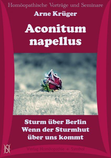 Aconitum napellus. Sturm über Berlin. Wenn der Sturmhut über uns kommt
