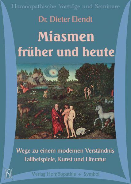 Miasmen früher und heute. Wege zu einem modernen Verständnis. Fallbeispiele, Kunst und Literatur.