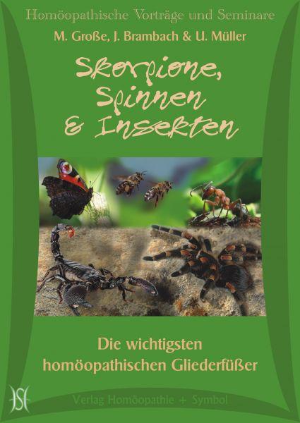 Skorpione, Spinnen & Insekten. Die wichtigsten homöopathischen Gliederfüßer