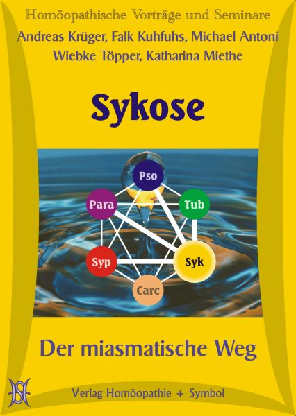 Sykose - Der miasmatische Weg