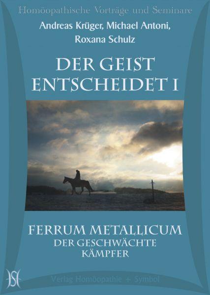 Der Geist entscheidet I - Ferrum Metallicum - Der geschwächte Kämpfer