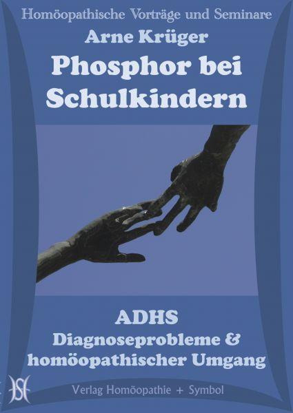 Phosphorus bei Schulkindern. ADHS - Diagnoseprobleme & homöopathischer Umgang