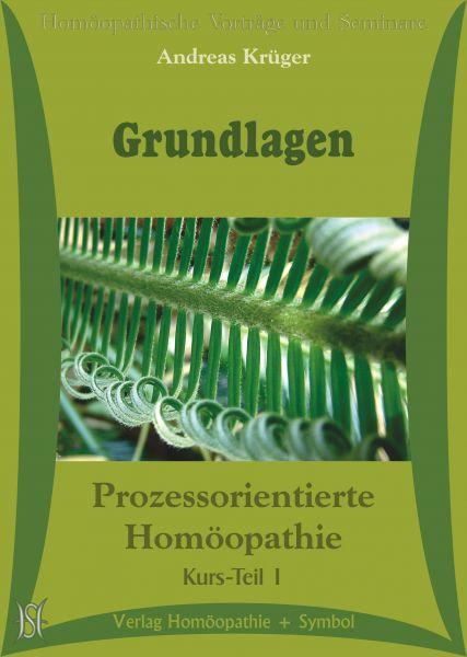 Grundlagen (Kurs Prozessorientierte Homöopathie Teil I)