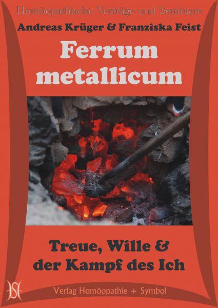 Ferrum metallicum.Treue, Wille und der Kampf des Ich