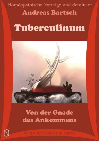 Tuberculinum. Von der Gnade des Ankommens