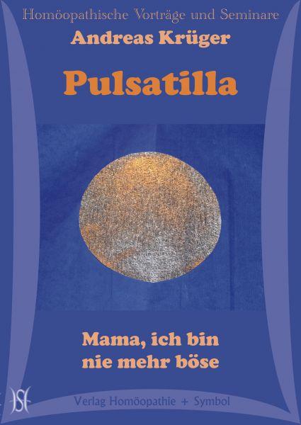 Pulsatilla - Mama, ich bin nie mehr böse