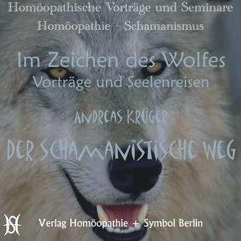 Homöopathie - Schamanismus: Im Zeichen des Wolfes