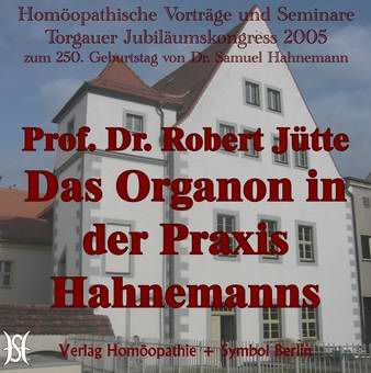 Das Organon in der Praxis Hahnemanns