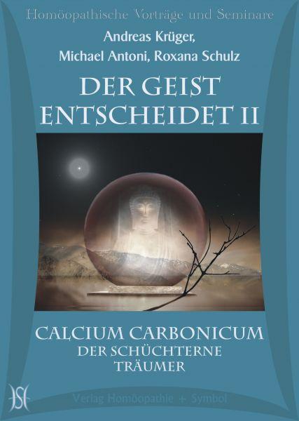 Der Geist entscheidet II - Calcium Carbonicum - Der schüchterne Träumer