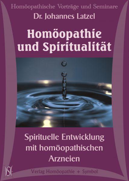 Homöopathie und Spiritualität - Spirituelle Entwicklung mit homöopathischen Arzneien