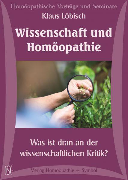 Wissenschaft und Homöopathie - Was ist dran an der wissenschaftlichen Kritik?