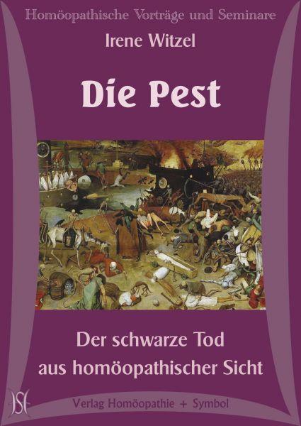 Die Pest. Der schwarze Tod aus homöopathischer Sicht