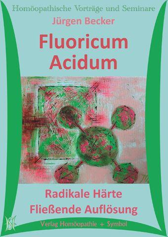 Fluoricum Acidum - Radikale Härte - Fließende Auflösung (Arzneimittelbild)