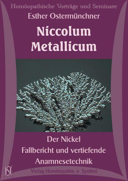 Niccolum Metallicum - Der Nickel - Fallbericht und Hinweise zu einer vertiefenden Anamnesetechnik