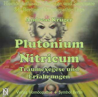 Plutonium Nitricum - Traumexegese und Erfahrungen mit Patienten