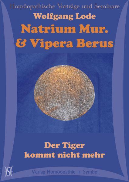 Natrium Mur. & Vipera Berus - Der Tiger kommt nicht mehr
