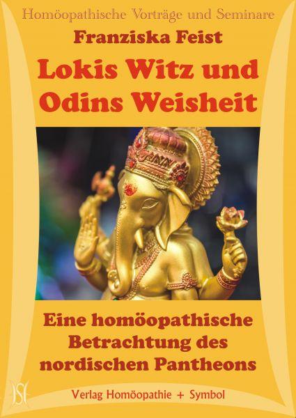 Lokis Witz und Odins Weisheit. Eine homöopathische Betrachtung des nordischen Pantheons.