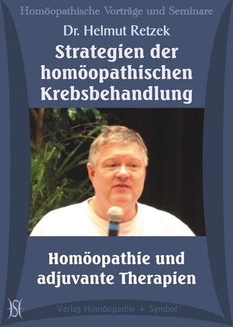 Strategien der homöopathischen Krebsbehandlung. Homöopathie und adjuvante Therapien.