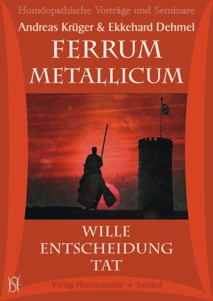 Ferrum Metallicum - Wille Entscheidung Tat