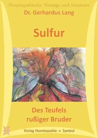 Sulfur - Des Teufels rußiger Bruder. (Arzneimittelbild und Märchen)