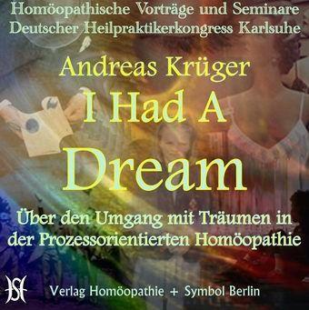 I Had A Dream - Über den Umgang mit Träumen in der Prozessorientierten Homöopathie