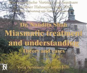 Miasmatic treatment and understanding. Theory and cases. (englisch)