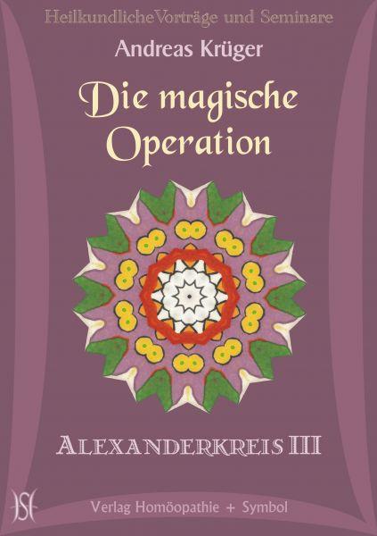 Alexanderkreis III - Die magische Operation