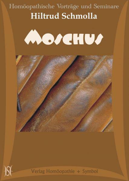 Moschus - Der Moschusbock. Arzneimittelbild