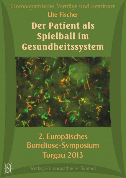 Der Patient als Spielball im Gesundheitssystem. 2. Europ. Borreliose-Symposium