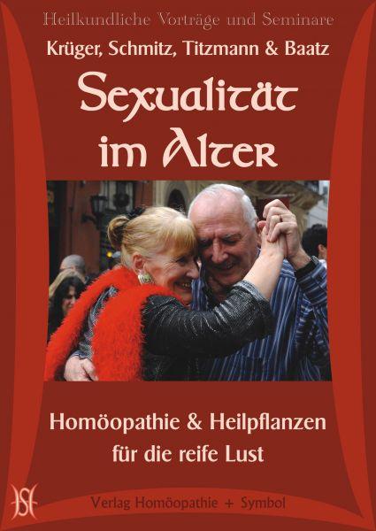 Sexualität im Alter - Homöopathie & Heilpflanzen für die reife Lust