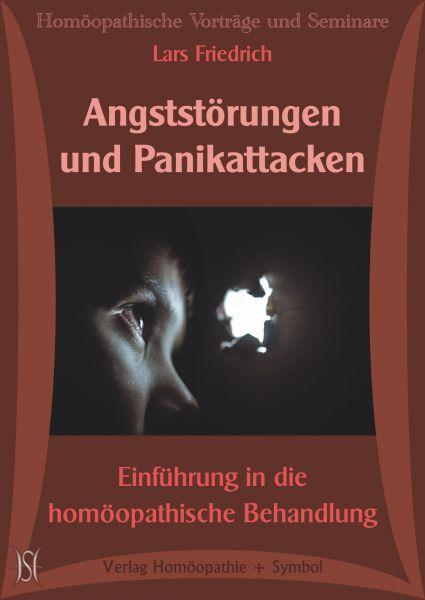 Angststörungen und Panikattacken. Einführung in die homöopathische Behandlung.